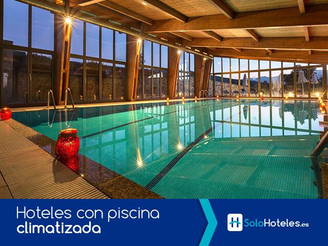 Hoteles con piscina climatizada